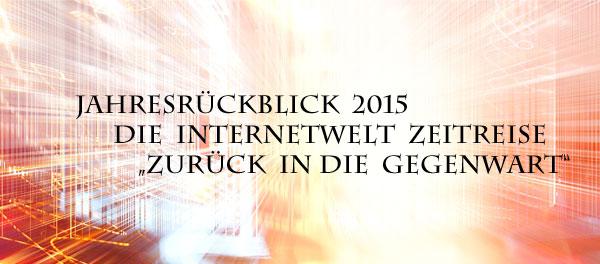 Rückblick auf das Internetjahr 2015