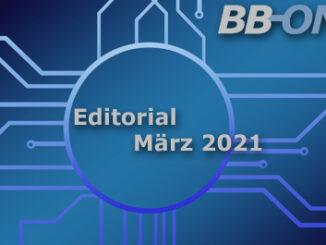 Editorial BB-ONE.net Magazin März 2021: 30 Jahre Erfahrungswissen besser nutzen und professionelles Arbeiten